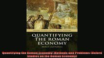 Enjoyed read  Quantifying the Roman Economy Methods and Problems Oxford Studies on the Roman Economy