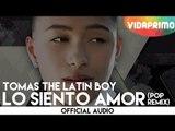 Tomas The Latin Boy - Lo Siento Amor (Pop Remix) [Official Audio]