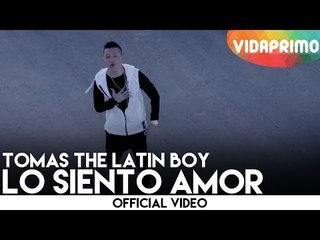 Tomas The Latin Boy - Lo Siento Amor [Official Video]