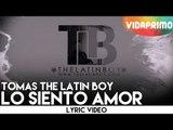 Tomas The Latin Boy - Lo Siento Amor [Lyric Video]