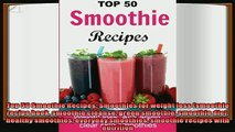 read now  Top 50 Smoothie Recipes Smoothies for weight loss smoothie recipe book smoothie cleanse