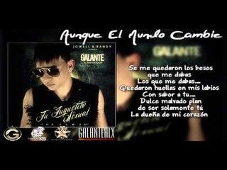 Galante - Aunque El Mundo Cambie Ft. Divino