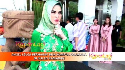 Angel Lelga Berharap Bisa Kumpul Keluarga di Bulan Ramadan