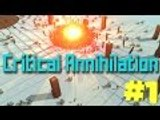 Critical Annihilation  #1 -  Having A Blast