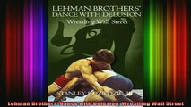 READ book  Lehman Brothers Dance with Delusion Wrestling Wall Street Full Ebook Online Free