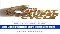 Read The Great Super Cycle: Profit from the Coming Inflation Tidal Wave and Dollar Devaluation