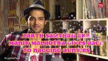 Exclusive! Parth Samthaan AKA Manik Gives It Back To Them Nagging Aunties
