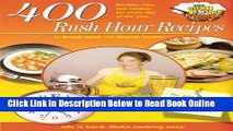 Read 400 Rush Hour Recipes: Recipes, Tips And Wisdom For Every Day Of The Year! (Rush Hour Cook)