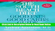 Read The South Beach Diet Good Fats, Good Carbs Guide : The Complete and Easy Reference for All