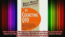 READ FREE FULL EBOOK DOWNLOAD  Users Guide to Coenzyme Q10 Dont Be a Dummy Become an Expert on What Coenzyme Q10 Can Full EBook