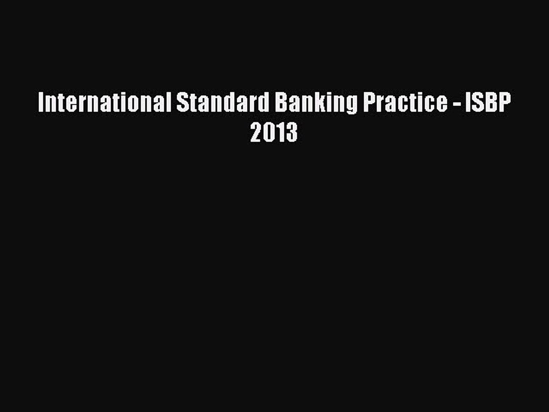 [PDF] International Standard Banking Practice - ISBP 2013 Read Online