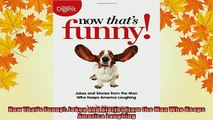 FREE PDF  Now Thats Funny Jokes and Stories from the Man Who Keeps America Laughing  BOOK ONLINE