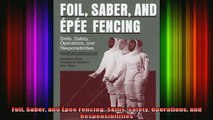 READ FREE FULL EBOOK DOWNLOAD  Foil Saber and Épée Fencing Skills Safety Operations and Responsibilities Full Free