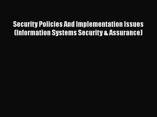 Read Book Security Policies And Implementation Issues (Information Systems Security & Assurance)