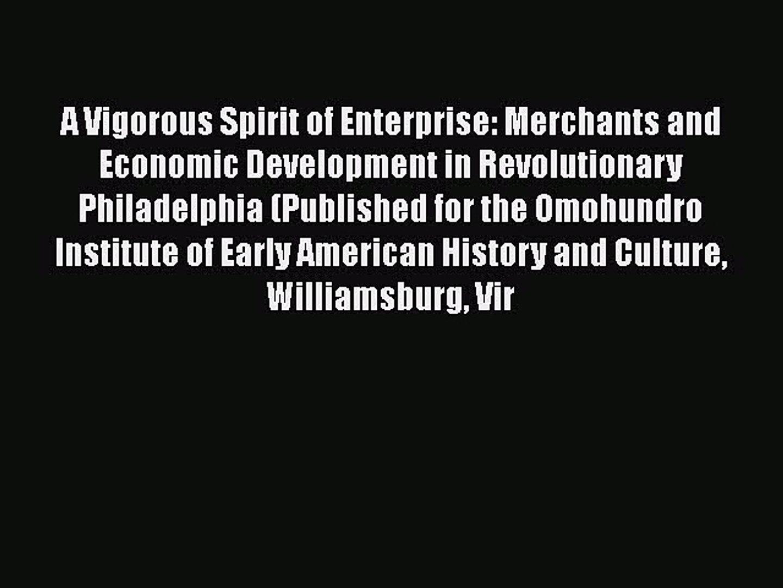 Read A Vigorous Spirit of Enterprise: Merchants and Economic Development in Revolutionary Philadelph