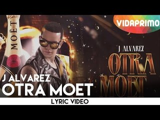 J Alvarez - Otra Moet [Lyric video]