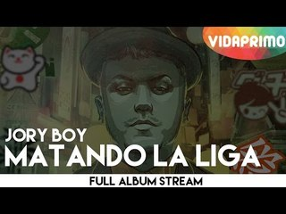 Jory Boy -  Matando La  Liga [Full Album Stream]