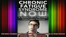 DOWNLOAD FREE Ebooks  Chronic Fatigue Syndrome NOW A Treatment Plan to Help Defeat Chronic Fatigue Syndrome Full Ebook Online Free