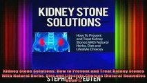 READ FREE FULL EBOOK DOWNLOAD  Kidney Stone Solutions How to Prevent and Treat Kidney Stones With Natural Herbs Diet and Full Ebook Online Free