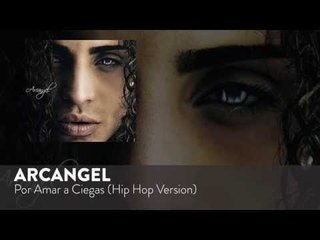 Arcangel - Por Amar a Ciegas (Hip Hop Version) [Official Audio]