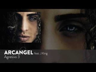 Arcangel - Agresivo 3 ft. J King [Official Audio]
