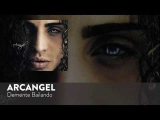 Arcangel - Demente Bailando [Official Audio]