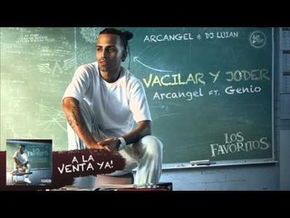Arcangel - Vacilar y Joder ft. Genio [Official Audio]