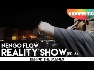 Ñengo Flow - Reality Show Episodio 6 [Behind the Scenes]
