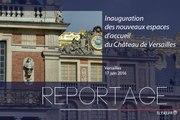 [REPORTAGE] Inauguration des nouveaux espaces d'accueil du Château de Versailles