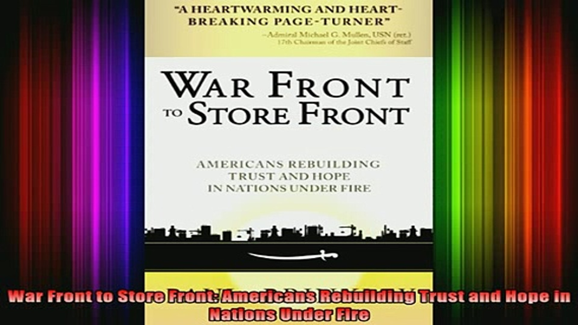 READ book  War Front to Store Front Americans Rebuilding Trust and Hope in Nations Under Fire Full E