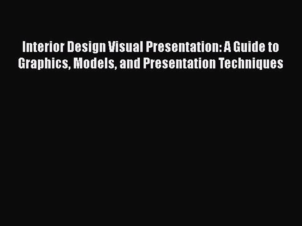 Read Interior Design Visual Presentation A Guide To Graphics Models And Presentation Techniques Video Dailymotion