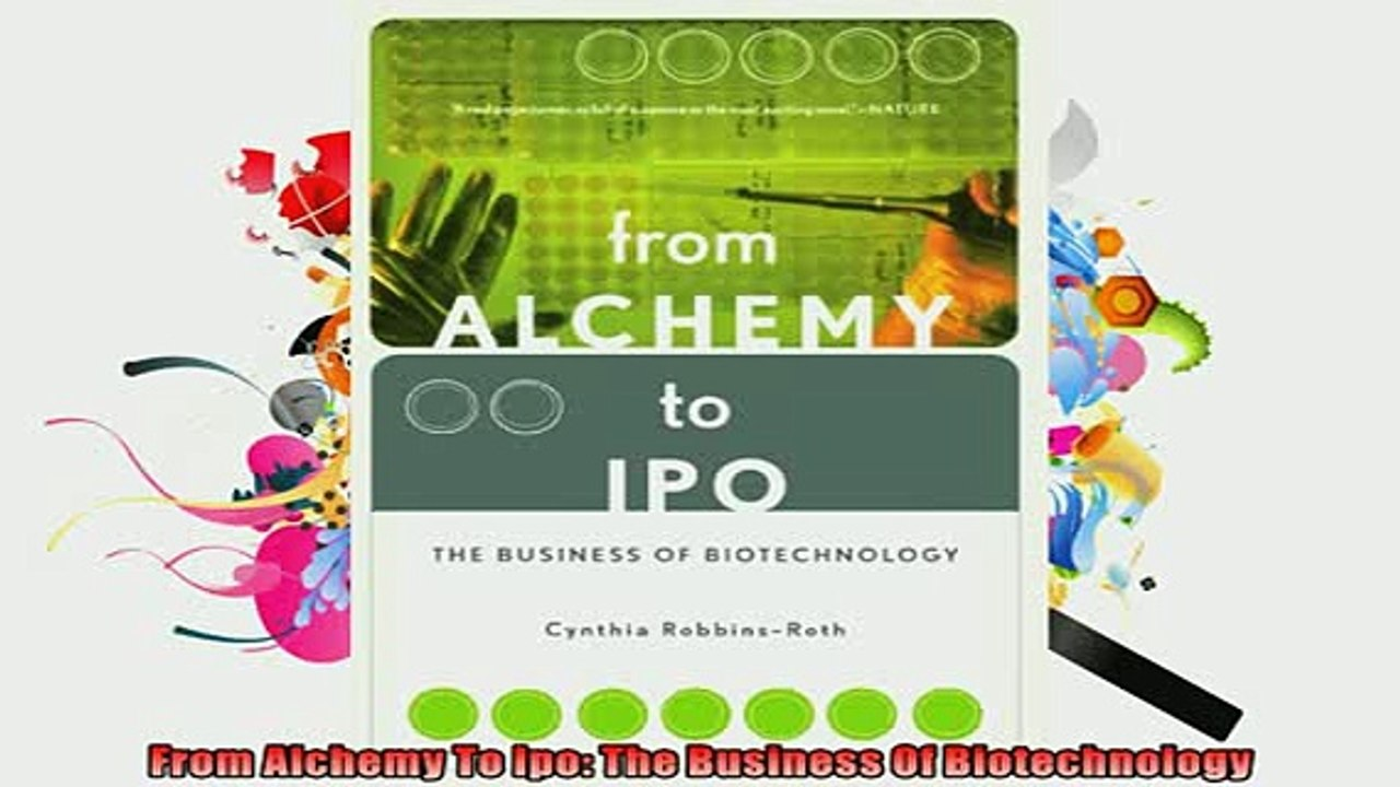 From alchemy to ipo the business of biotechnology