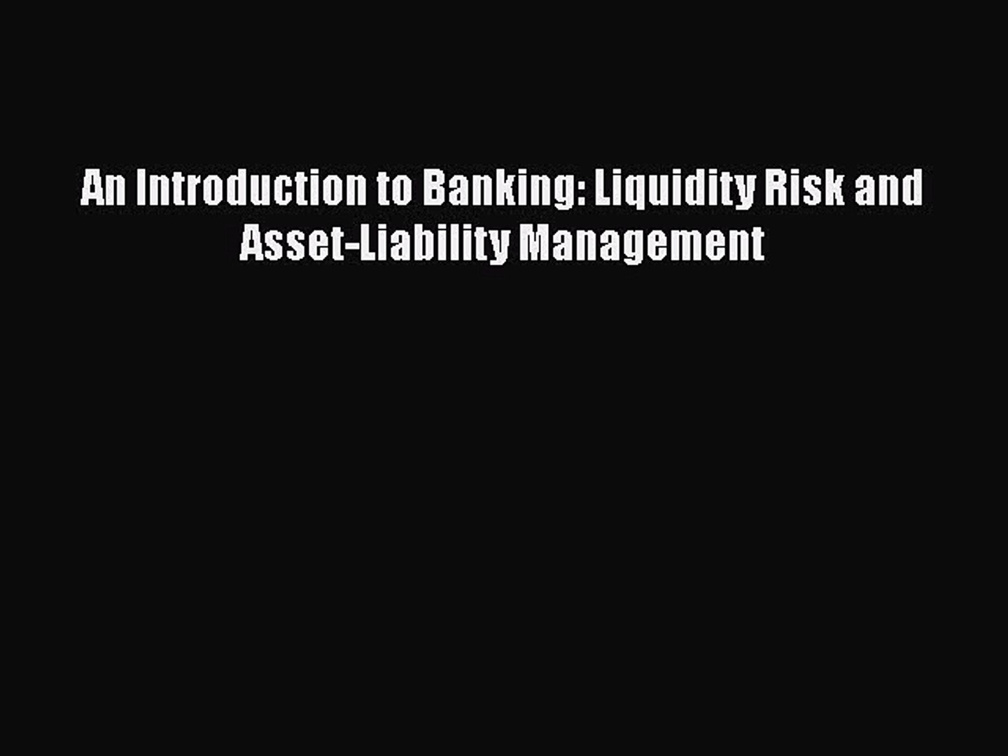 Download An Introduction to Banking: Liquidity Risk and Asset-Liability Management PDF Online