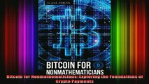 READ book  Bitcoin for Nonmathematicians Exploring the Foundations of Crypto Payments Full EBook