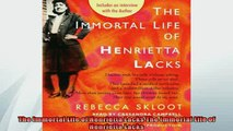 FREE DOWNLOAD  The Immortal Life of Henrietta Lacks The Immortal Life of Henrietta Lacks  DOWNLOAD ONLINE