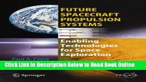 Read Future Spacecraft Propulsion Systems: Enabling Technologies for Space Exploration (Springer
