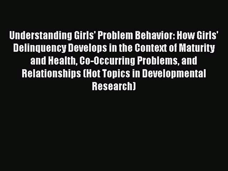 PDF Understanding Girls' Problem Behavior: How Girls' Delinquency Develops in the Context