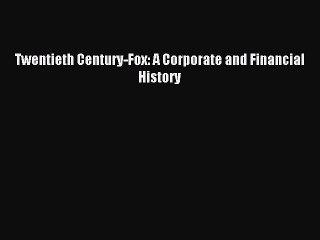 [PDF] Twentieth Century-Fox: A Corporate and Financial History Download Full Ebook
