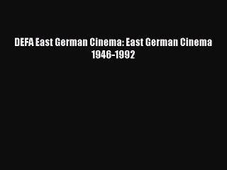 [PDF] DEFA East German Cinema: East German Cinema 1946-1992 Read Online