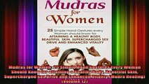 Free Full PDF Downlaod  Mudras for Women 25 Simple Hand Gestures Every Woman Should Know for attaining a Healthy Full Ebook Online Free