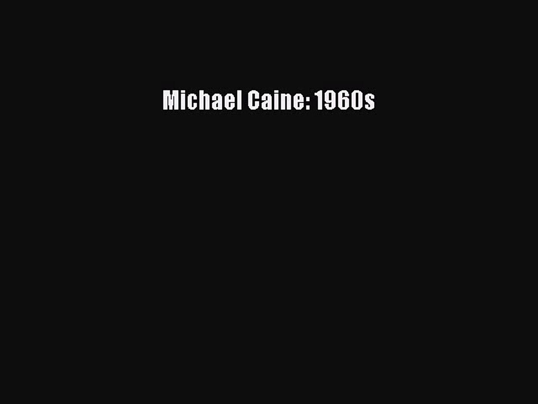[PDF] Michael Caine: 1960s [Read] Online