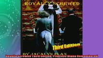 Free PDF Downlaod  Royally Screwed Third Edition Princess Diana Remembered  FREE BOOOK ONLINE