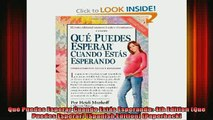 READ book  Qué Puedes Esperar Cuando Estás Esperando 4th Edition Que Puedes Esperar Spanish Full Free