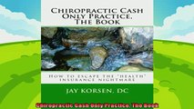 different   Chiropractic Cash Only Practice The Book