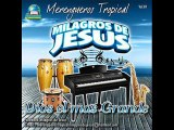 MERECES LA GLORIA milagros de Jesus - Musica Cristiana Tropical