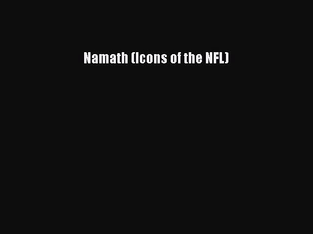 Read Namath (Icons of the NFL) ebook textbooks