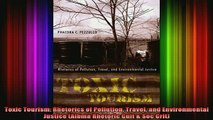 DOWNLOAD FREE Ebooks  Toxic Tourism Rhetorics of Pollution Travel and Environmental Justice Albma Rhetoric Full EBook