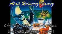 Alan Ramirez Tamez - Off The Wall (Saint Pepsi Version) Cover de Michael Jackson