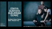 Oy Beni Vurun Vurun (feat. Hüseyin Ay) [Orijinal Dizi Müzikleri © 2016 Kalan Müzik ]