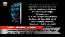 Düello  Menderes ve İnönü Demokrat Parti'den 27 Mayıs Darbesi'ne Olaylar
